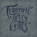 tomorrow_never_comes
