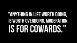 Moderation is for cowards